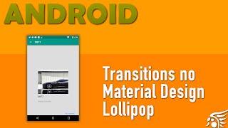 Utilizando Transitions, Material Design Android - Parte 10