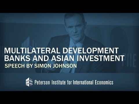 Conference on Multilateral Development Banks and Asian Investment: Speech by Simon Johnson