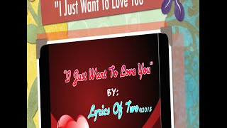 Watch Lyrics Of Two I Just Want To Love You video