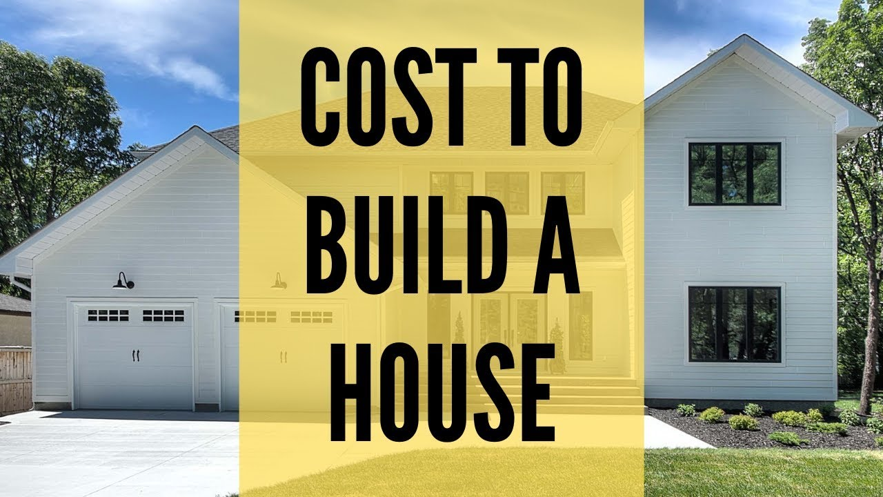 The Real Cost To Build Your Home Custom Home Building A House Cost Youtube