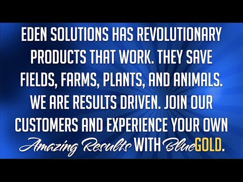 Eden Solutions: Blue Gold Animal Science and Plant Science Solutions