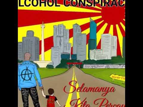 Alcohol Conspiracy - Ayo Tolak Reklamasi!