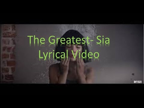 Sia- The Greatest Lyrical Video