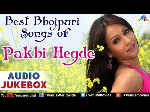 Best of Pakhi Hegde bhojpuri Collection || 12 awesome songs back to back