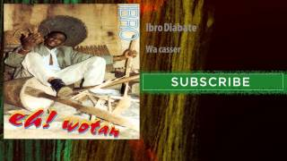 Ibro Diabate - Wa casser
