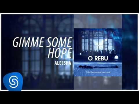 Aleesha - Gimme Some Hope (O Rebu - Trilha Sonora Internacional) [Áudio Oficial]