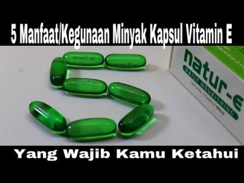 5 Manfaat Kegunaan Minyak Kapsul Vitamin E Yang Wajib Kamu Ketahui
