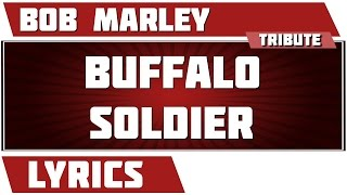 Buffalo Soldier - Bob Marley tribute - Lyrics