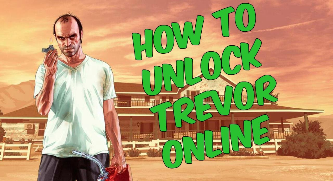 GTA5 Online How to Unlock Trevor  Unlock Trevor gta5