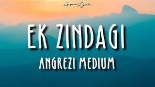 Ek Zindagi (Lyrics)   Angrezi Medium   Irrfan, Radhika M, Kareena K  Tanishkaa, Sachin-Jigar
