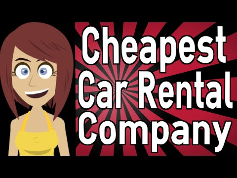 What is the Cheapest Car Rental Company?