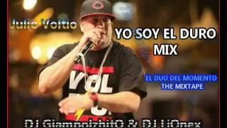 YO SOY EL DURO MIX - [ DJ GiampolzhitO & DJ LiOnex ] - Julio Voltio 2011 - 2012
