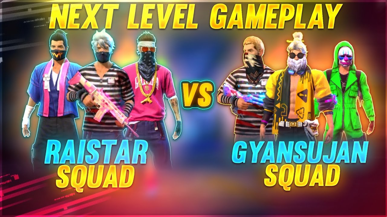 Raistar Squad VS Gyansujan Squad Next Level Game Play || Garena Free Fire || Gyan Gaming