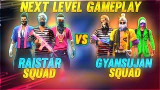 Raistar Squad VS Gyansujan Squad Next Level Game Play    Garena Free Fire    Gyan Gaming