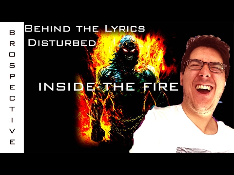 Disturbed- Come inside the fire!! Lyrics meanings