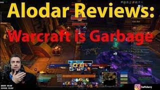 Alodar Reviews - World of Warcraft is Garbage