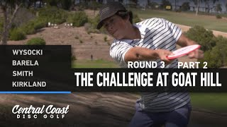 2021 The Challenge at Goat Hill - Round 3 Part 2 - Wysocki, Barela, Smith, Kirkland