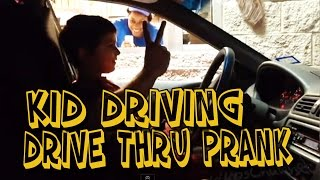 DRIVE THRU- KID DRIVER PRANK (MUST WATCH)