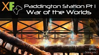 War Of The Worlds Pt. 1 - Paddington Station