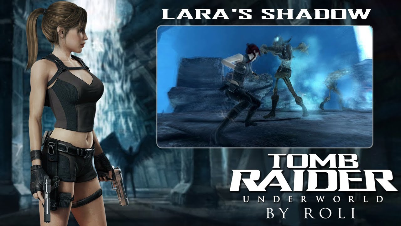 Tomb Raider Underworld Lara S Shadow Raiding The Globe
