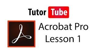 Adobe Acrobat Pro Tutorial - Lesson 1 - Interface