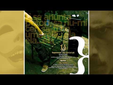 14.Maximilian - Supererou' Tau (La La La) - Remix cu Spike - produs de Agresiv