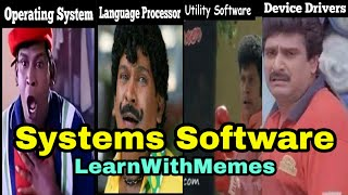 What is Systems Software - LearnWithMemes | #learnwithmemes