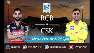 LIVE Match Preview CSK vs RCB 2018 at Chinnaswamy Stadium | Virat Kohli | NYOOOZ Cric Gully