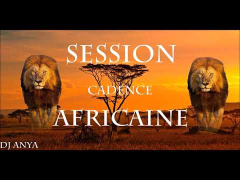 Session Cadence Africaine (By Dj Anya) 2018