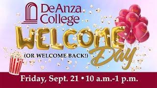 DEANZACOLLEGE RSVP at deanza.edu/welcomeday Date: Friday, Sept. 21 ...