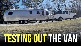 First Time Towing the Airstream with the Van - RV Living Full Time
