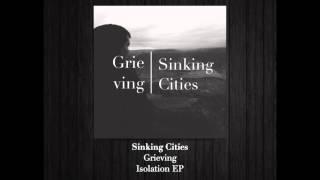 Sinking Cities - Grieving (lyrics in description)