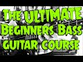 The ULTIMATE Beginners Bass Guitar Course