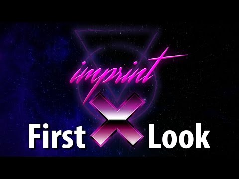 IMPRINT-X | First Look | Press the Buttons | Let's Play!