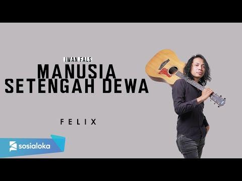 Manusia Setengah Dewa Iwan Fals ( Felix Irwan Cover ) #lirik