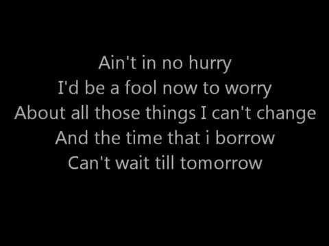 Zac Brown Band  No Hurry  Lyrics on Screen