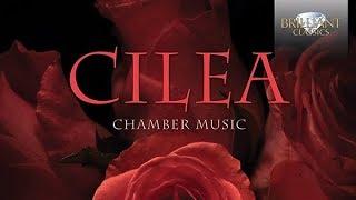 Cilea: Chamber Music