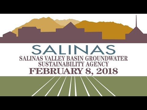 02.08.18 Salinas Valley Basin Groundwater Sustainability Agency Meeting of February 8, 2018