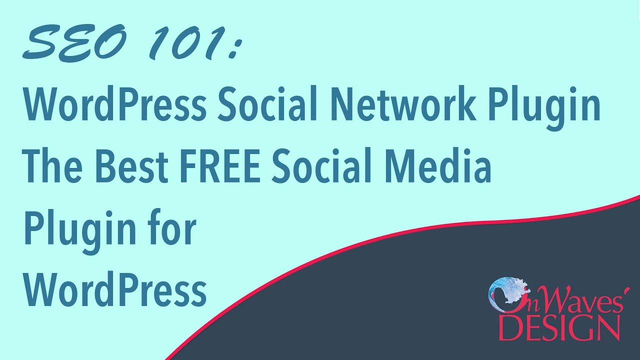 SEO 101: WordPress Social Network Plugin | The Best FREE