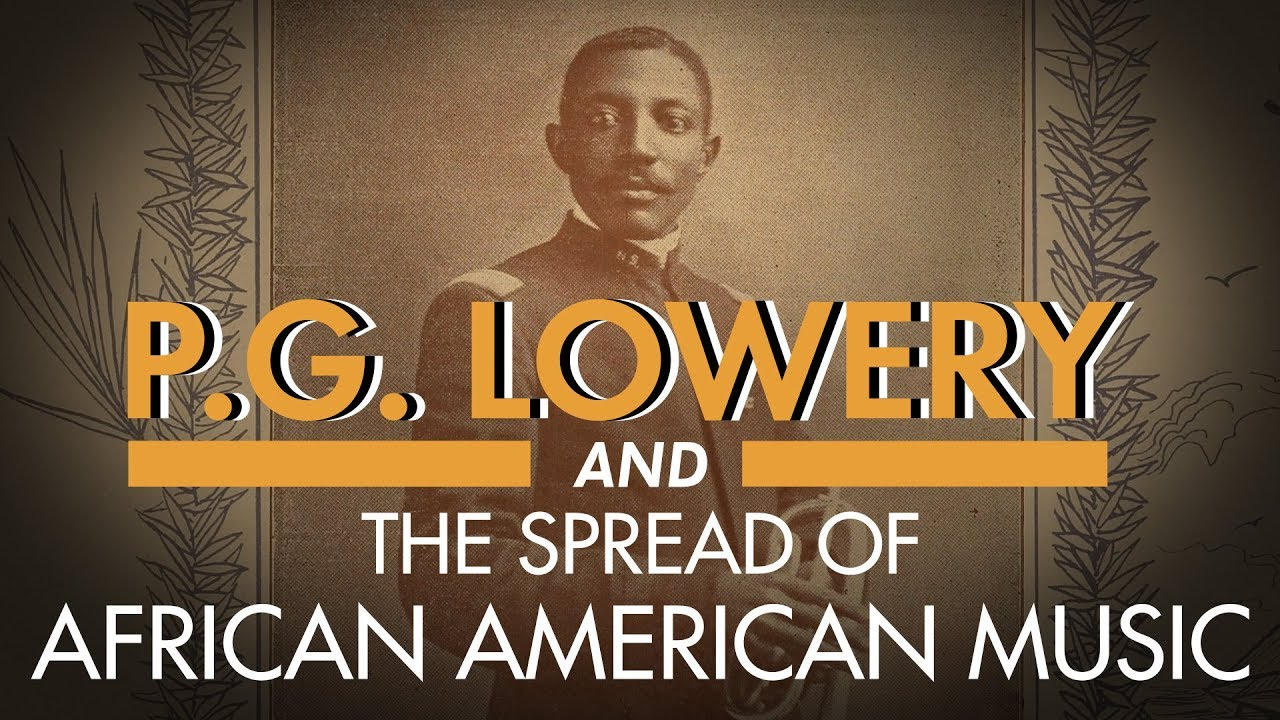 P. G. Lowery and the Spread of African American Music | The Circus