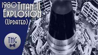 1980 Titan II Explosion UPDATED