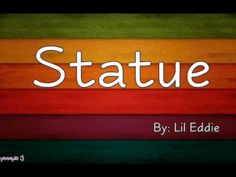 Statue [Lyrics] Lil Eddie