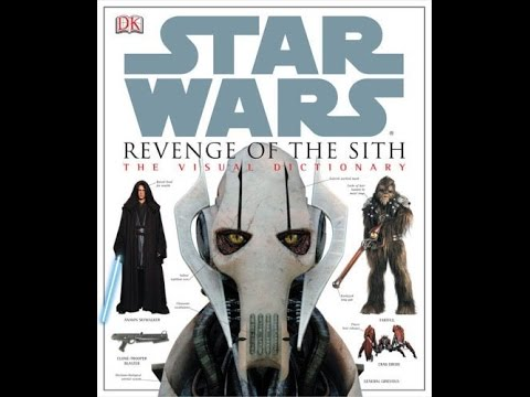 Star Wars Episode 3 Revenge Of The Sith The Visual Dictionary Hd Review Youtube