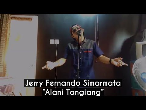 Jerry Fernando Simarmata - Alani Tangiang