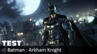 Test - Batman : Arkham Knight