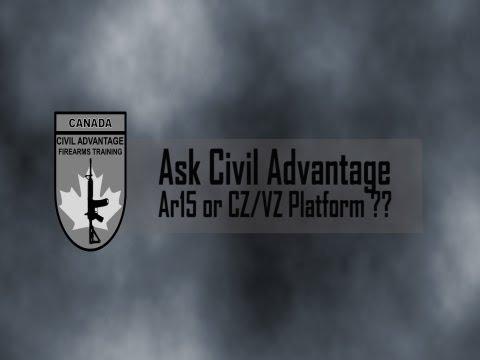 Ask CA - Ar 15 or CZ-VZ Platform??