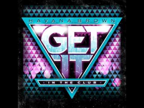 DJ Havana Brown - Get It - User Remix 1080p HD