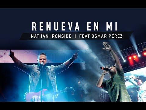 Renueva en mí - Nathan Ironside FT Osmar Pérez (Video Lyric)