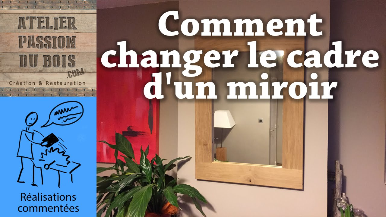 comment changer le cadre d 39 un miroir how to change a mirror frame youtube. Black Bedroom Furniture Sets. Home Design Ideas