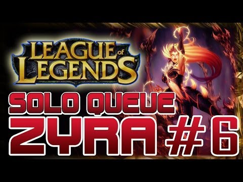 SINVICTA SOLO QUEUE - ZYRA #6: ROOTS OF SPEED [League Of Legends HD]